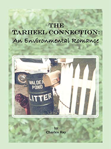 The Tarheel Connection: An Environmental Romance (9780944619698) by Charles Ray