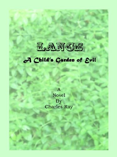 Lance: A Child's Garden Of Evil (9780944619735) by Charles Ray