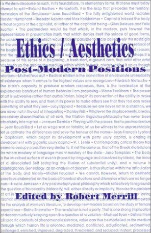 Ethics/Aesthetics: Post-Modern Positions (PostModernPositions series): Robert Merrill