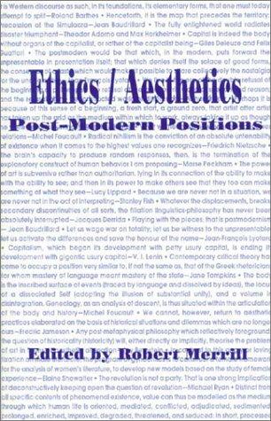 Ethics / Aesthetics: Post-Modern Positions . PostModernPositions,: Merrill, Robert, ed.