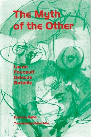 9780944624210: Myth of the Other, The: Lacan, Foucault, Deleuze, Bataille (PostModernPositions series)