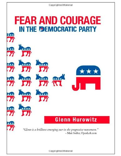 Fear and Courage in the Democratic Party: Hurowitz, Glenn