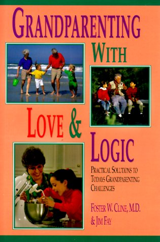 9780944634066: Grandparenting With Love & Logic: Practical Solutions to Today's Grandparenting Challenges