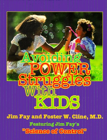 Avoiding Power Struggles with Kids: Cline, Foster W.; Fay, Jim