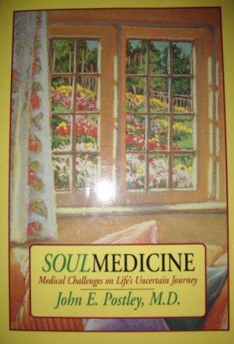 9780944634332: Soul Medicine: Medical Challenges on Life's Uncertain Journey