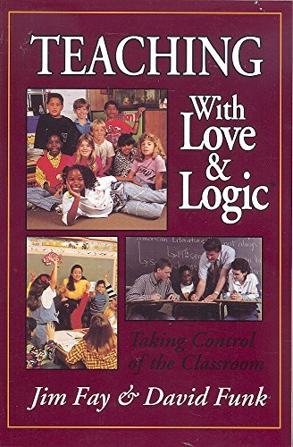 9780944634486: Teaching with Love and Logic: Taking Control of the Classroom