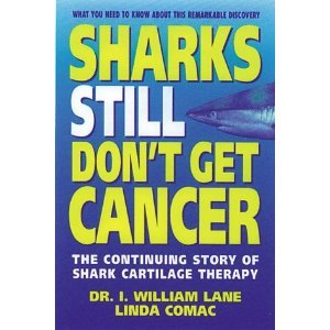 9780944634981: Sharks Still Don't Get Cancer: The Continuing Story of Shark Cartilage Therapy
