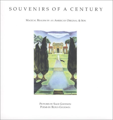 Souvenirs of a Century: Magical Realism by: Rufus Goodwin, Sage