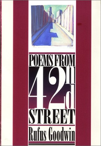 Poems from 42nd Street: Goodwin, Rufus