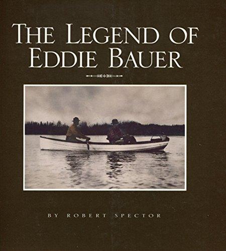 The Legend of Eddie Bauer: Robert Spector