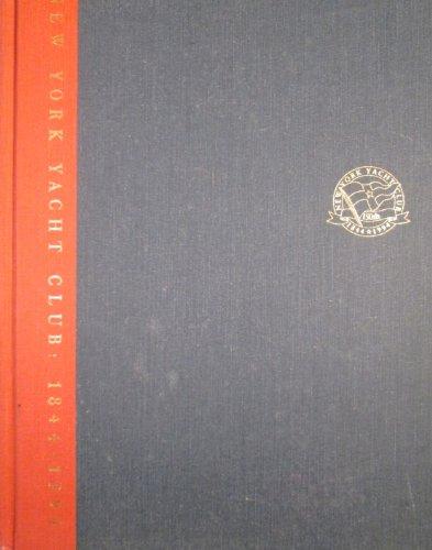 The New York Yacht Club, 1844-1994: Harrington, Melissa H.