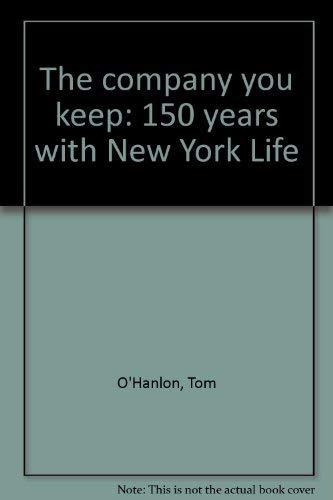 The company you keep: 150 years with: O'Hanlon, Tom