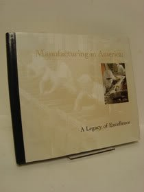 Manufacturing in America: A Legacy of Excellence (9780944641156) by Robert Muccigrosso; Ceila Dame Robbins