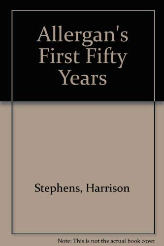 Allergan's First Fifty Years: Stephens, Harrison
