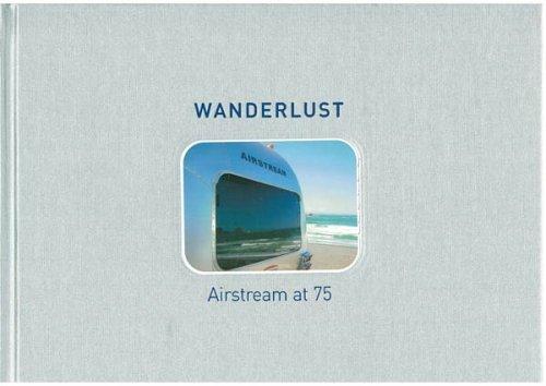 Wanderlust, Airstream at 75: Banham, Russ