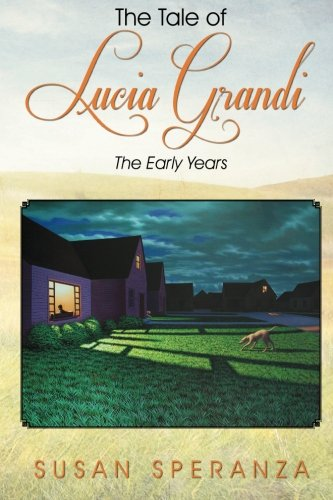 9780944657010: The Tale of Lucia Grandi: The Early Years