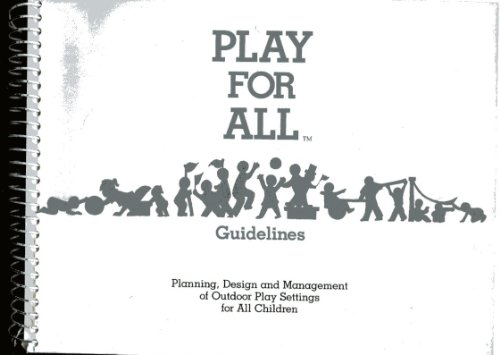 9780944661000: Title: Play for all guidelines Planning design and manage