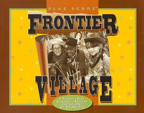 9780944661093: Frontier Village (Plae Scores)