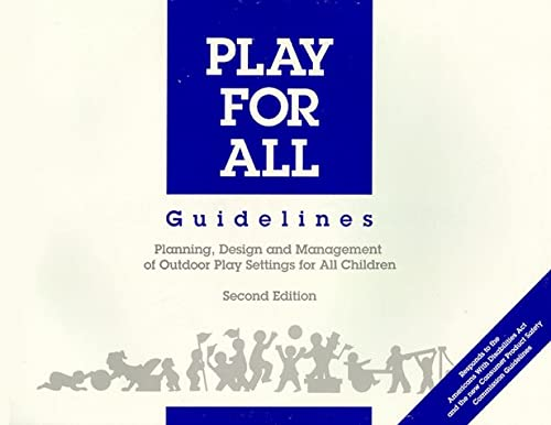9780944661178: Play for All Guidelines: Planning, Designing and Management of Outdoor Play Settings for All Children