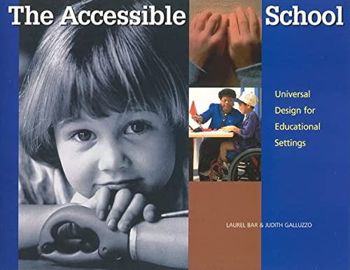 The Accessible School : Universal Design for Educational Settings: Judith D. Galluzzo; Laurel B. ...