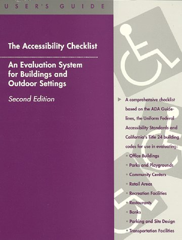 9780944661260: The Accessibility Checklist: An Evaluation System for Buildings and Outdoor Settings : User's Guide