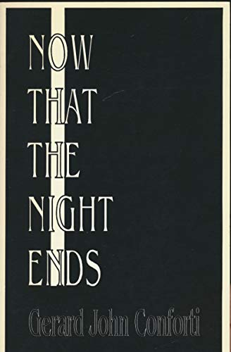 9780944676400: Now That the Night Ends: The Tanka of Gerard John Conforti
