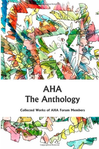 9780944676912: AHA The Anthology: Collected works of AHAforum Members (Volume 1)