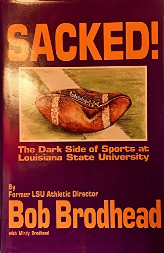 9780944679005: Sacked!: The Dark Side of Sports at Louisiana State University