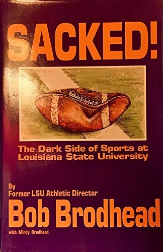 9780944679005: Sacked!: The Dark Side of Sports at Louisiana State University
