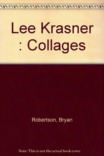 Lee Krasner: Collages: Bryan Robertson; John