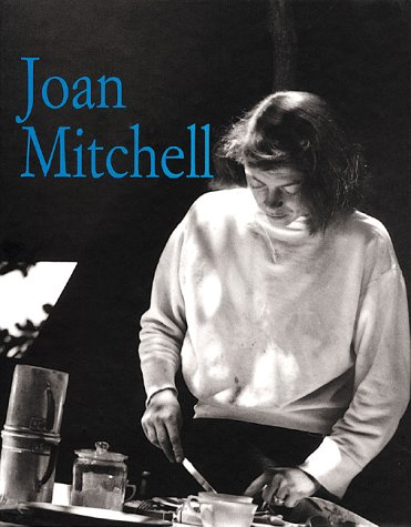 Joan Mitchell: Paintings 1950 to 1955: Richard Bruce, Christopher R. Miller Joan Mitchell