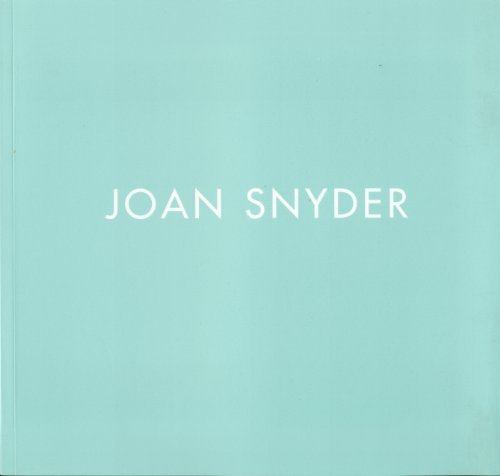 Joan Snyder: Primary Fields: Snyder, Joan