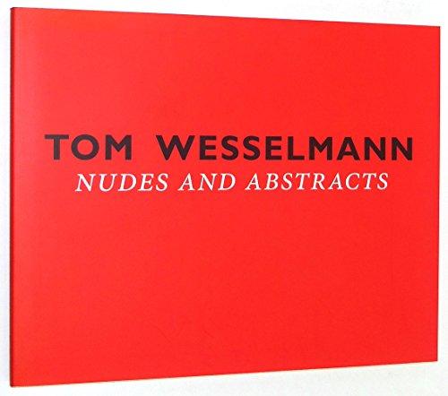 Tom Wesselmann Nudes and Abstracts: Rosenblum, Robert