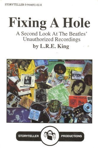 9780944692028: Fixing a Hole: A Second Look at the Beatles Unauthorized Recordings