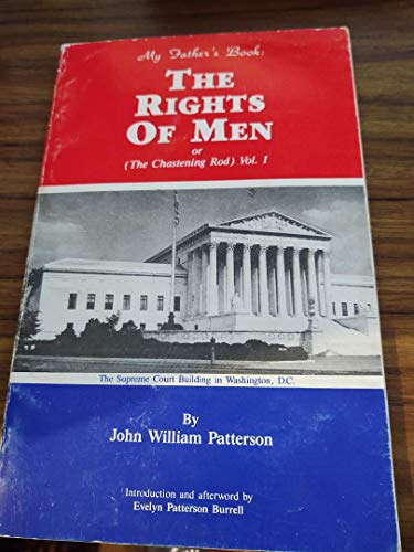 9780944698013: The rights of men, or, The chastening rod, vol. I: Two lectures in one
