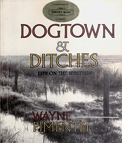 Dogtown & Ditches: Life on the Westside: Pimentel, Wayne
