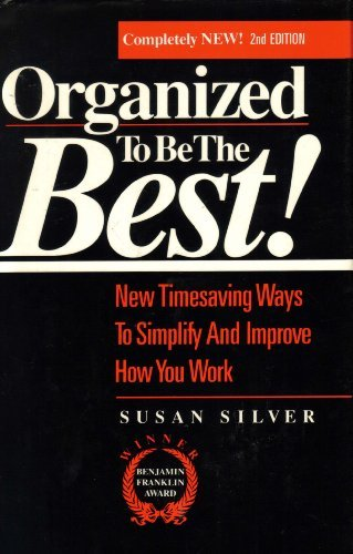 9780944708224: Organized to be the best!: New timesaving ways to simplify and improve how you work