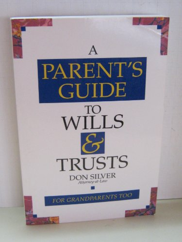 9780944708408: A Parent's Guide to Wills & Trusts