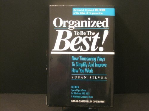 9780944708460: Organized to Be the Best!: New Timesaving Ways to Simplify and Improve How You Work