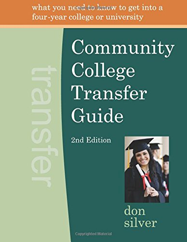 Community College Transfer Guide (2nd edition): Don Silver
