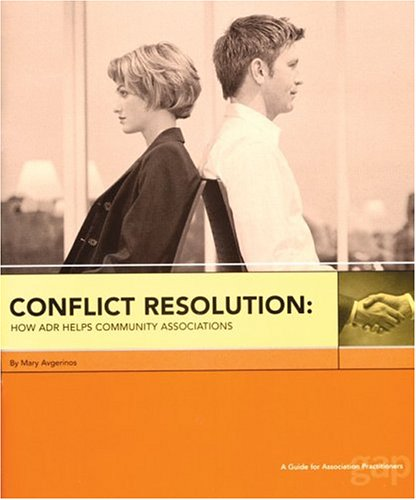9780944715864: Conflict Resolution: How ADR Helps Community Associations