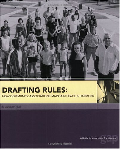 9780944715888: Drafting Rules: How Community Associations Maintain Peace and Harmony