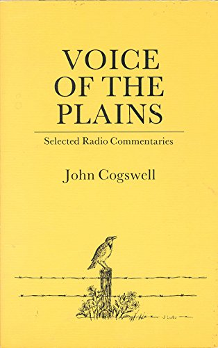 Voice of the Plains: Selected Radio Commentaries: Cogswell, John