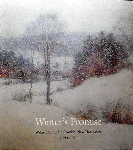 9780944722220: Winter's Promise: Willard Metcalf in Cornish, New Hampshire, 1909-1920