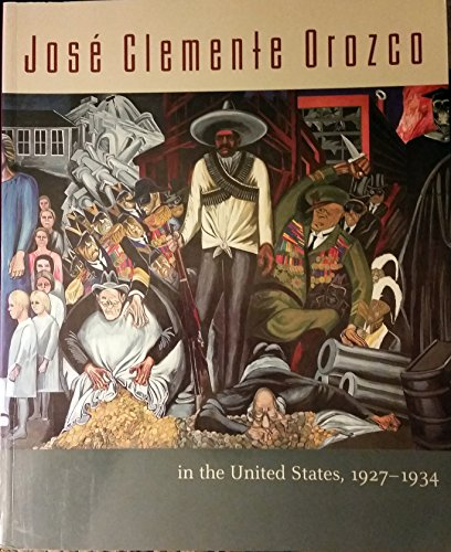 9780944722251: Jose Clemente Orozco in the United States, 1927-1934