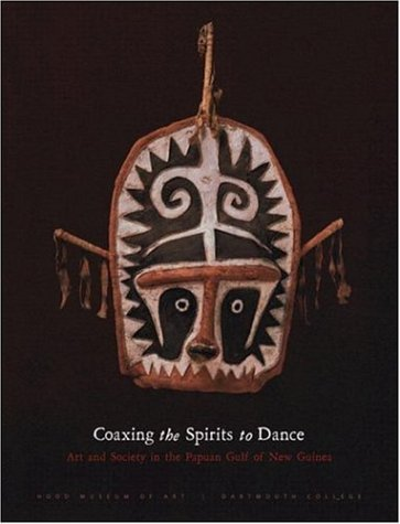 9780944722305: Coaxing the Spirits to Dance: Art And Society in the Papuan Gulf of New Guinea