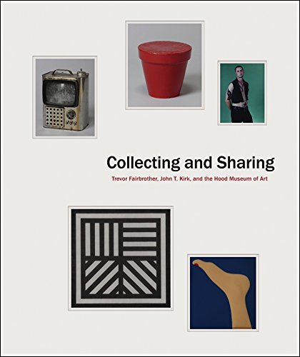 Collecting and Sharing: Trevor Fairbrother, John T. Kirk, and the Hood Museum of Art