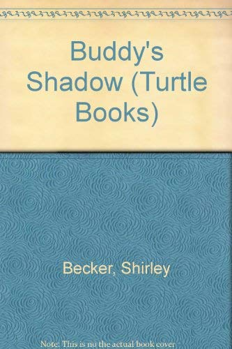 Buddy's Shadow (Turtle Books): Becker, Shirley