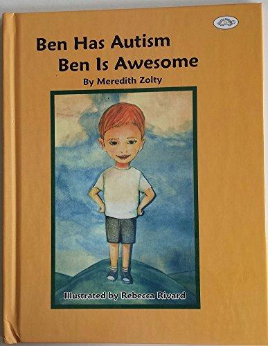 9780944727409: Ben Has Autism, Ben Is Awesome