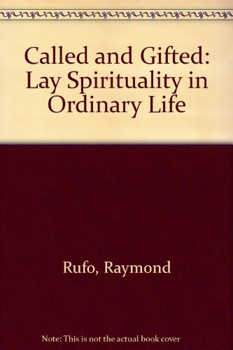 9780944734032: Called and Gifted: Lay Spirituality in Ordinary Life